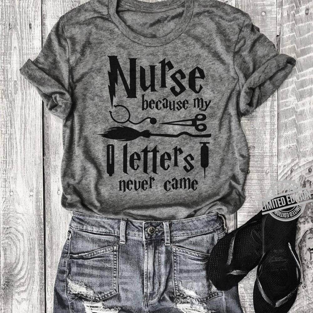 Nurse Because My Letters Never Came Shirt