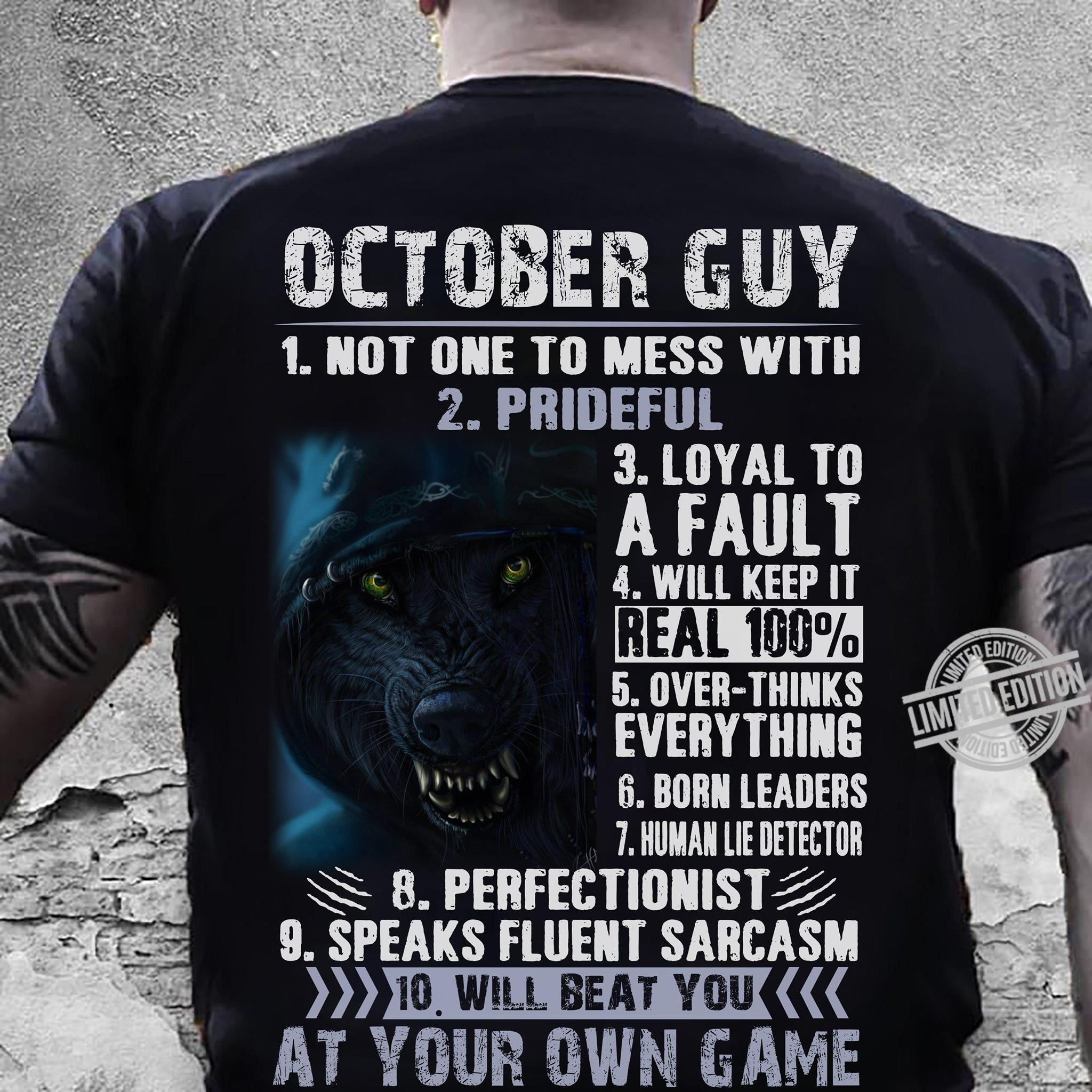October Guy Not One To Mess With Prideful At Your Own Game Shirt