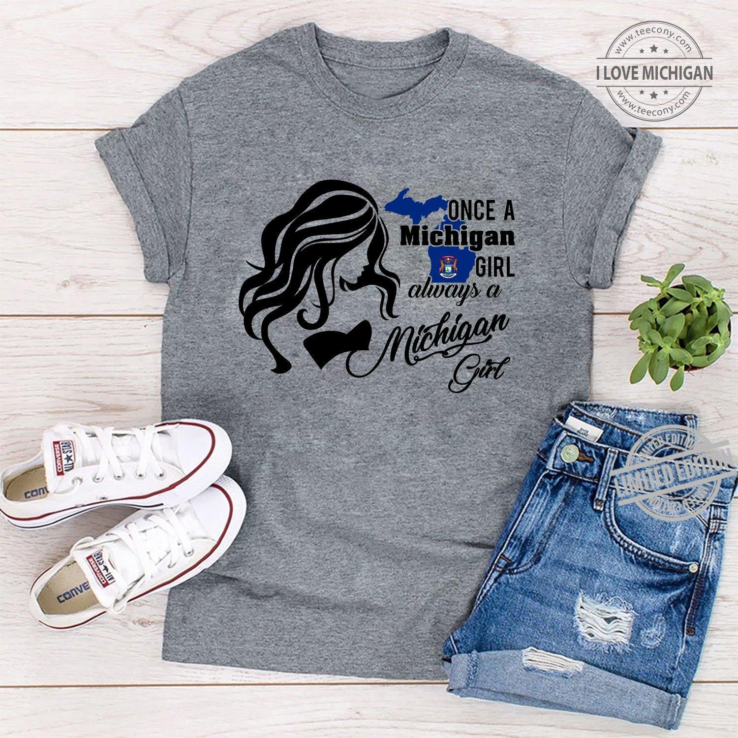 Once A Michigan Girl Always A Michigan Girl Shirt