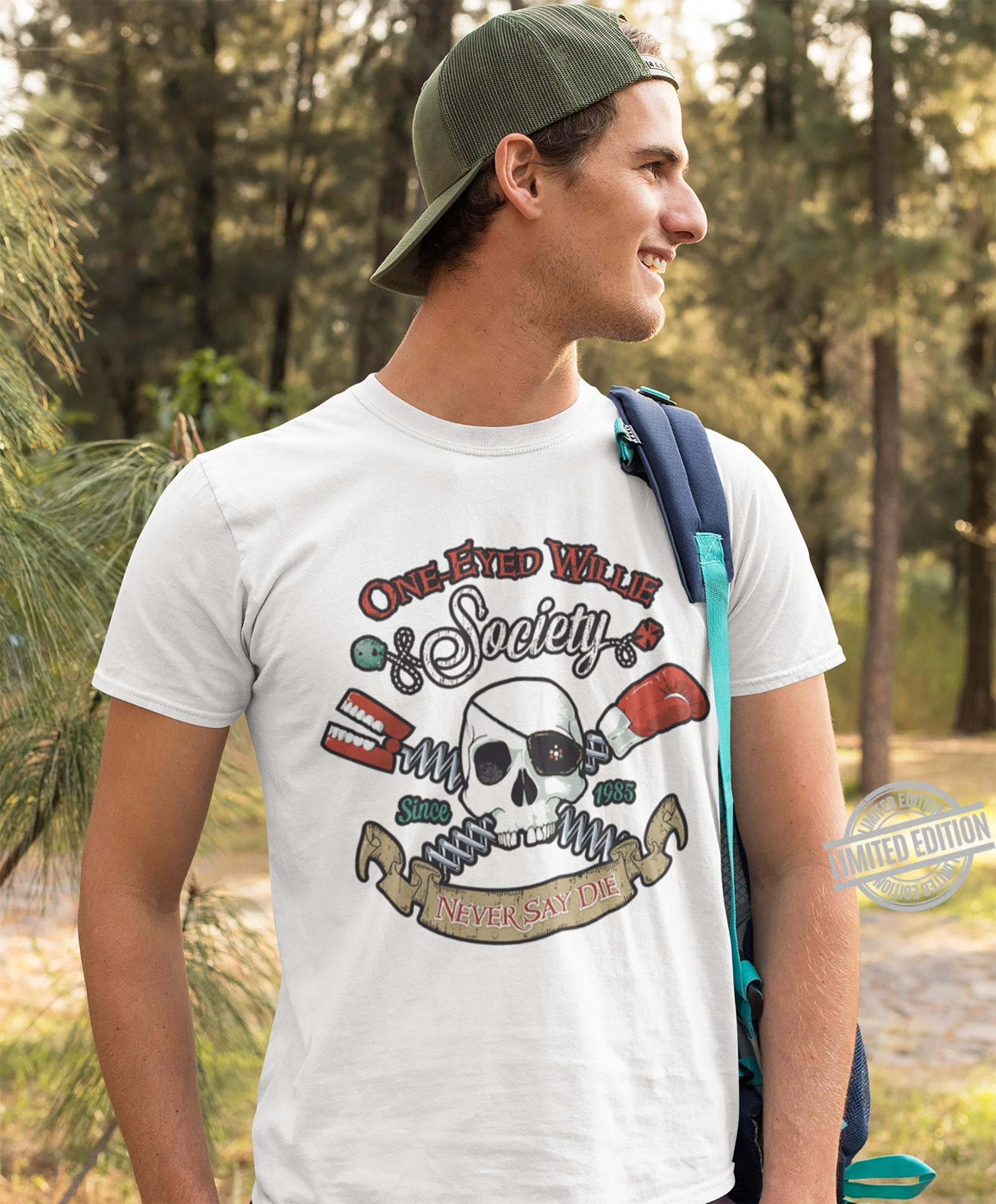 One-Eyed Willie Society Never Say Die Shirt