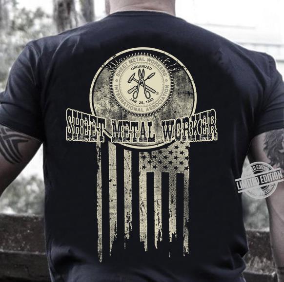 Organisaed Jan 25 1888 Sheet Metal Worker Shirt