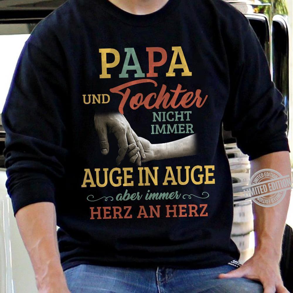 Papa Und Tochter Nicht Immer Auge In Auge Aber Immer Herz An Herz Shirt