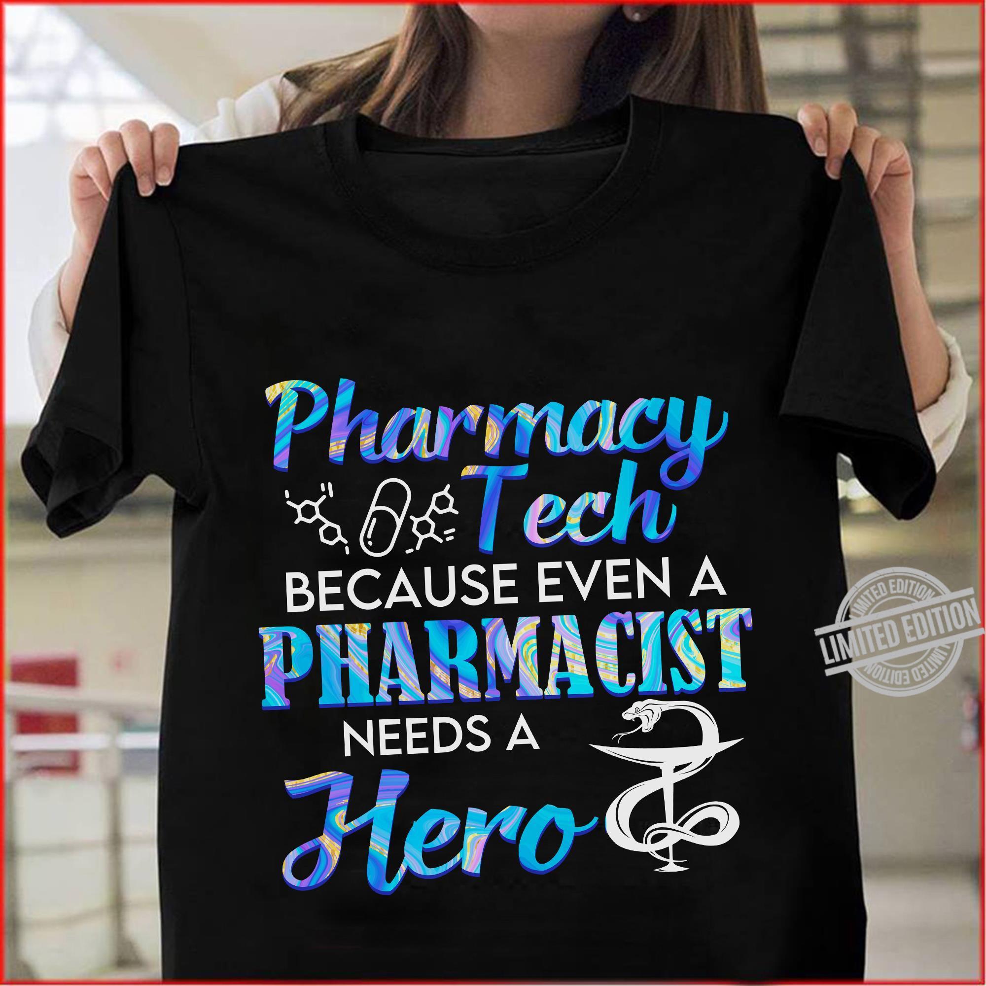Pharmacy Tech Because Even A Pharmacist Needs A Hero Shirt
