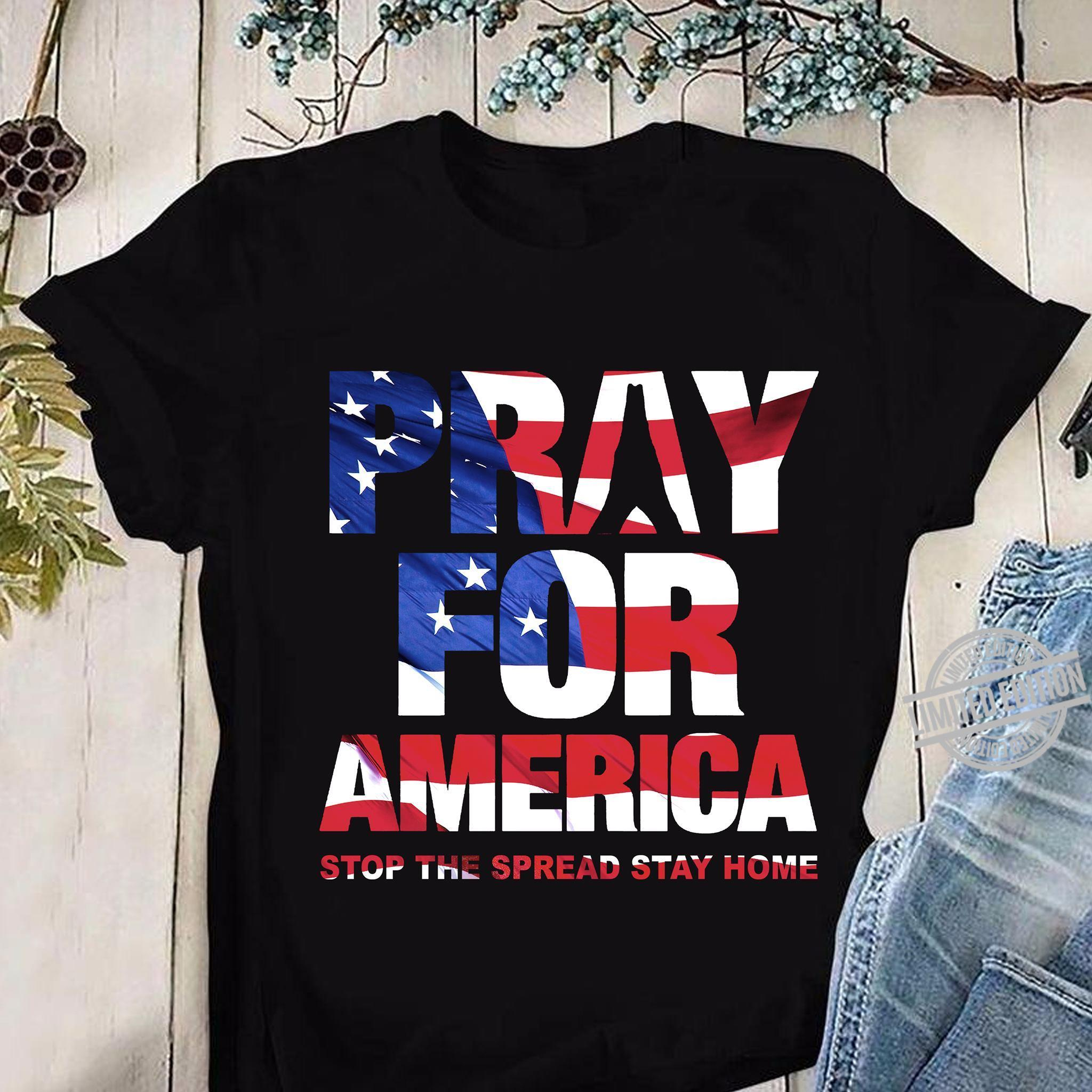 Pray For America Stop The Spread Stay Home Shirt