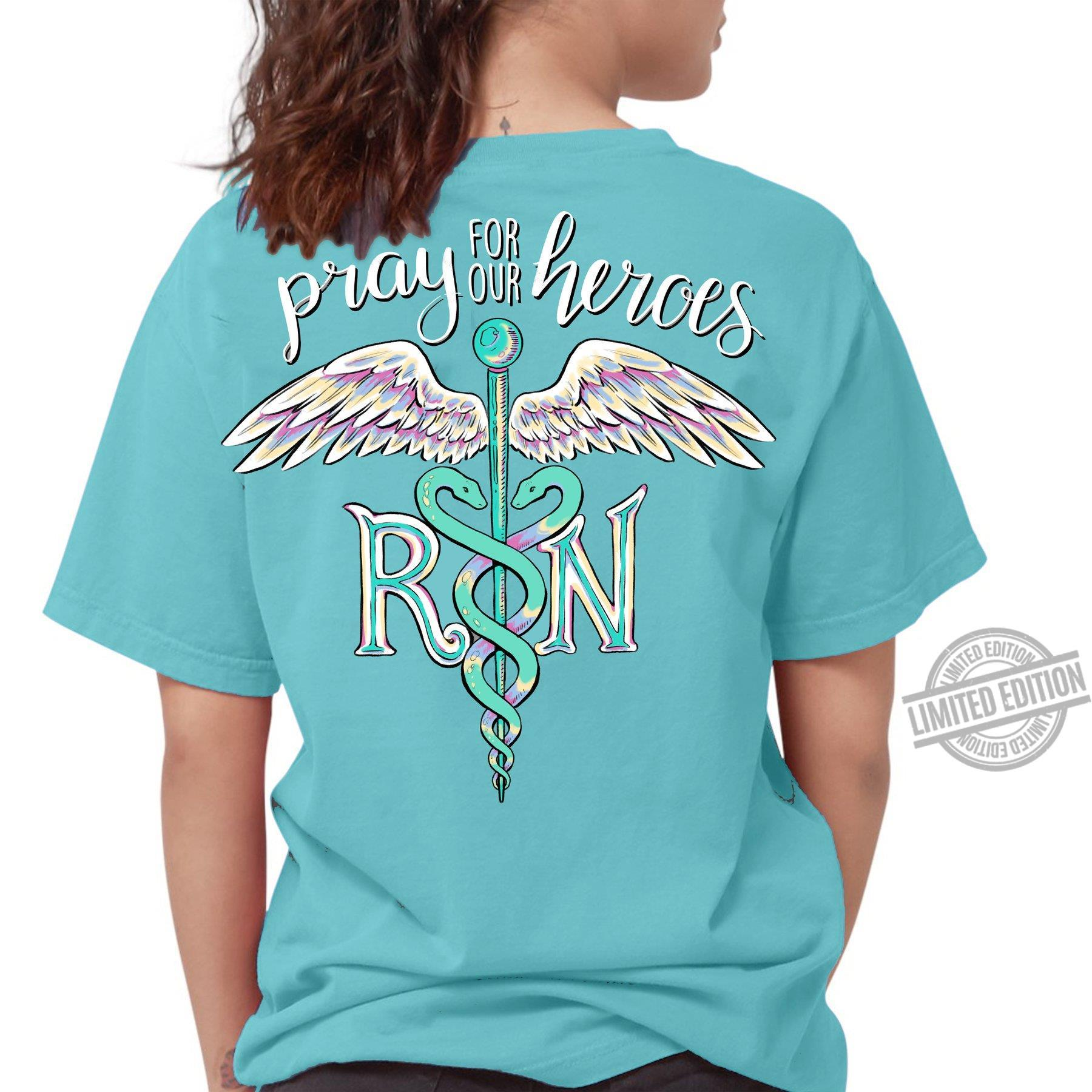 Pray For Our Heroes RN Shirt