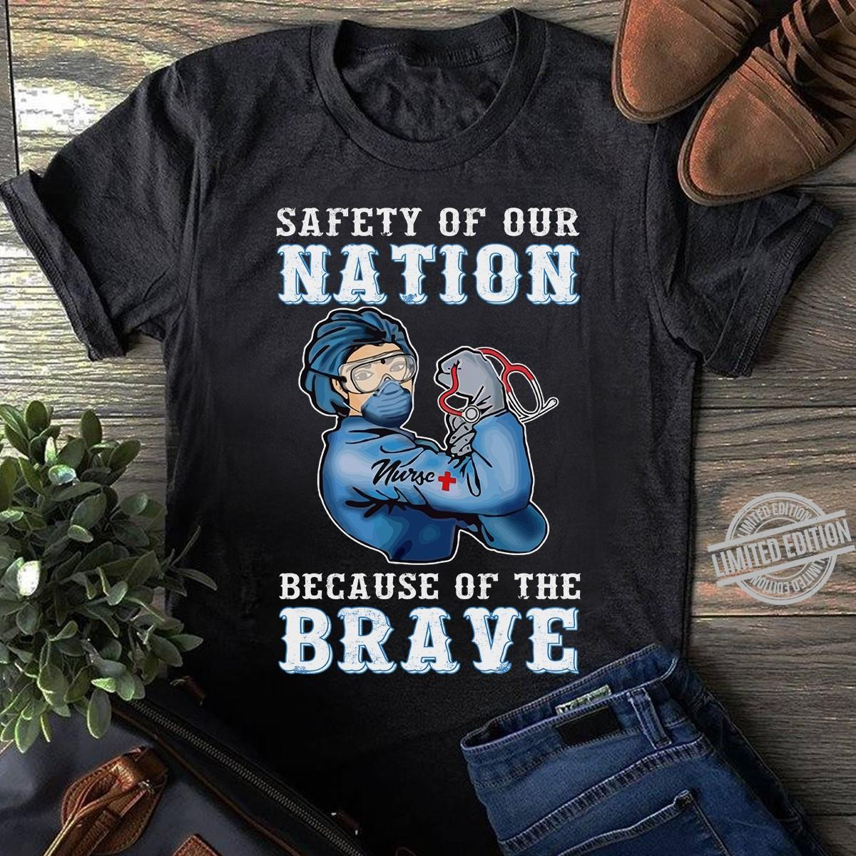 Safety Of Our Nation Because Of The Brave Shirt